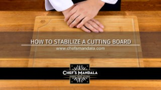 HOW TO STABILIZE YOUR CUTTING BOARD