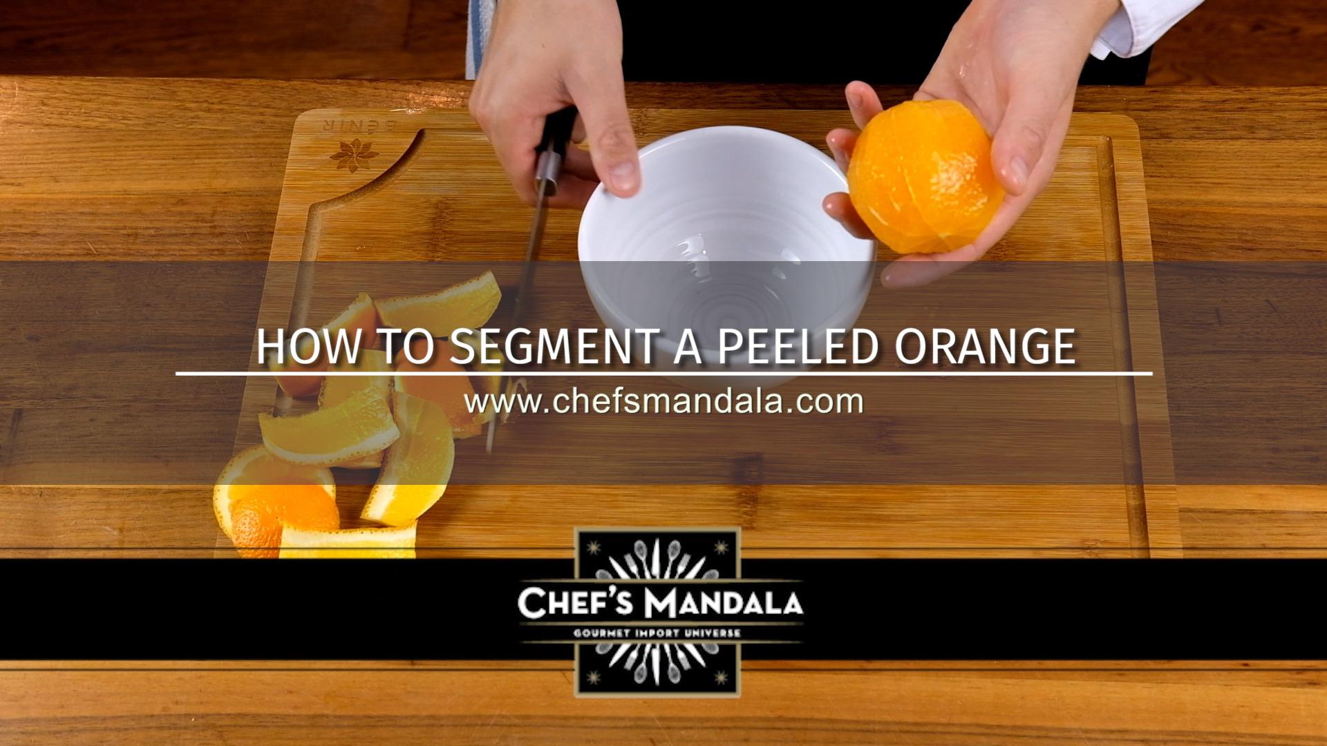 HOW TO SEGMENT A PEELED ORANGE