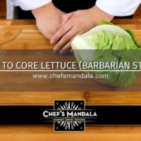 HOW TO CORE LETTUCE (BARBARIAN STYLE)