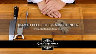 HOW TO PEEL, SLICE & MINCE GINGER