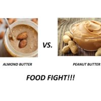 FOOD FIGHT!! NUT BUTTER – Almond vs. Peanut