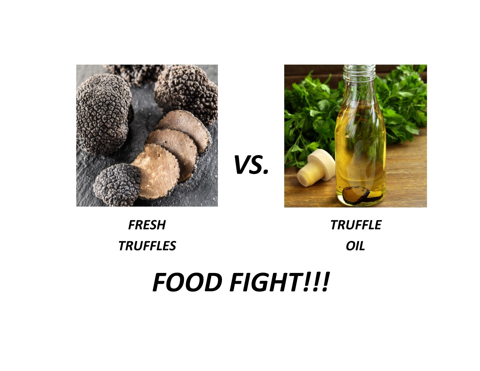 Truffles vs Oil