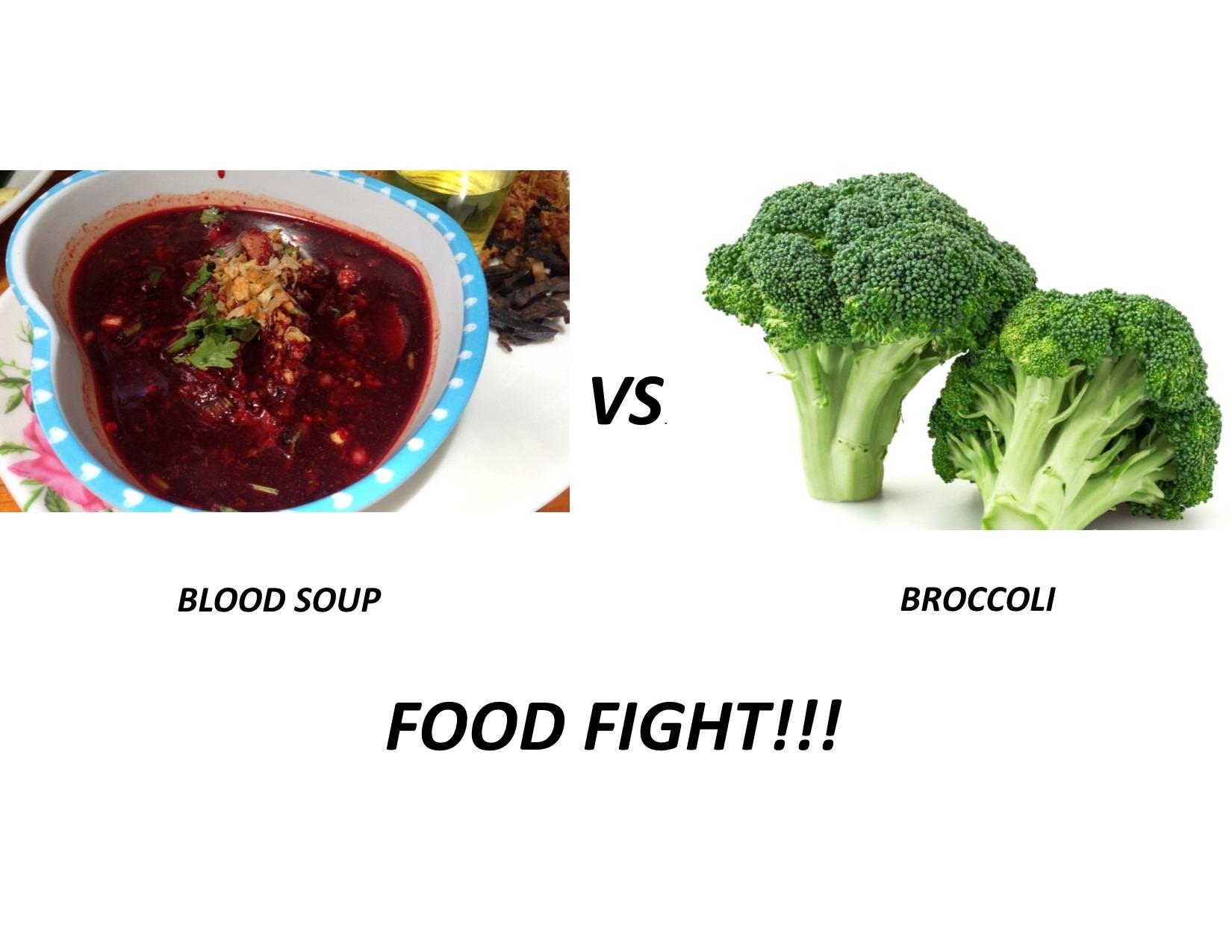 Blood Soup vs Broccoli