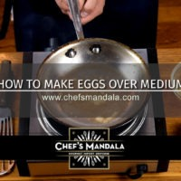 Lesson 128 – How to Make Eggs Over-Medium