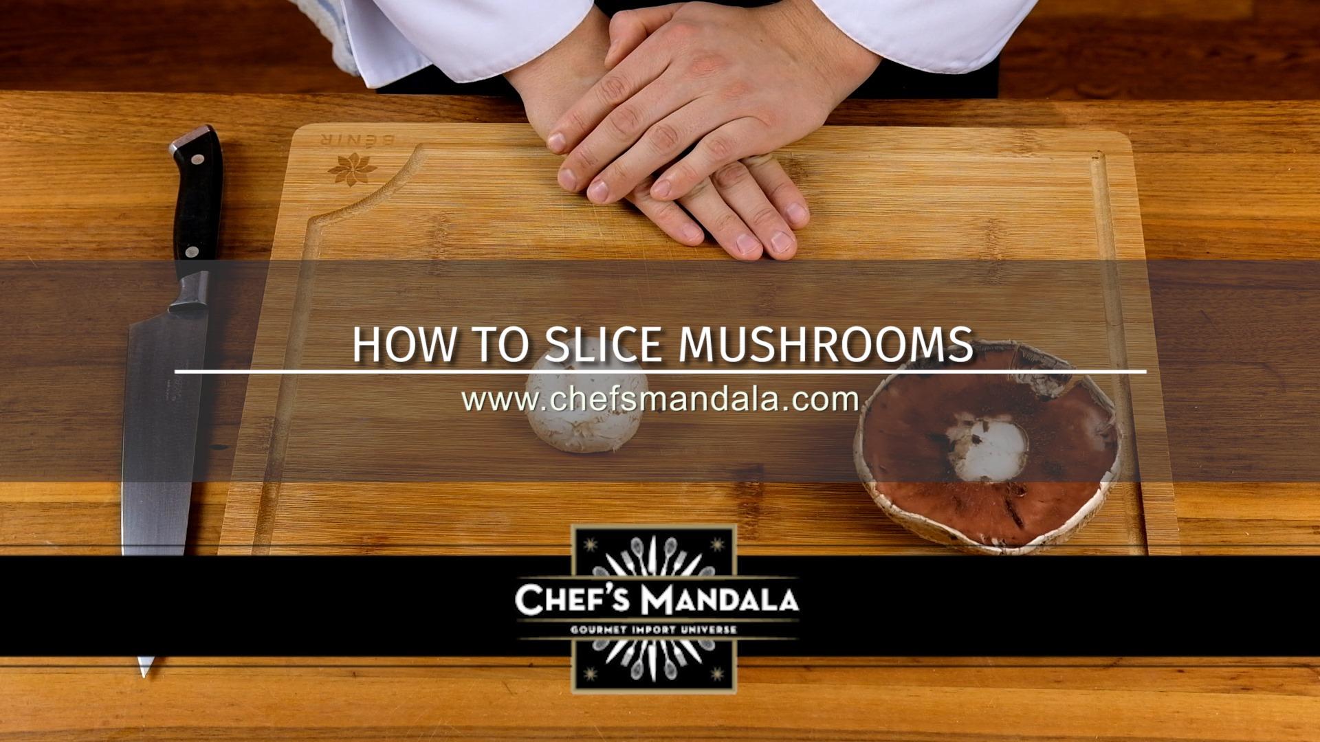 HOW TO SLICE MUSHROOMS