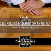 Lesson 50 – How to Duxelle Mushrooms (Finely Mince)