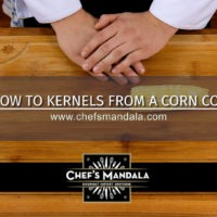 Lesson 54 – How to Cut Kernels from a Corn Cobb