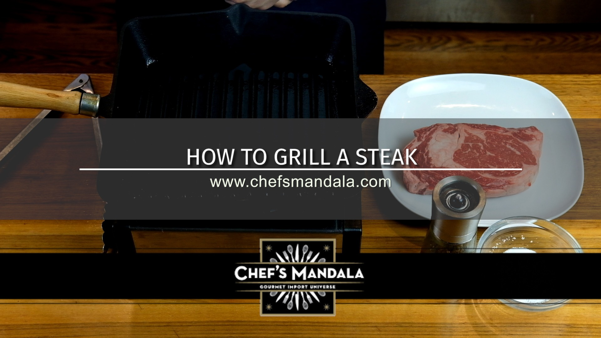 Chef's Mandala How to grill a steak